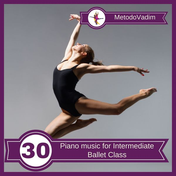 MetodoVadim - Piano Music for Intermediate Ballet Class, Vol. 30