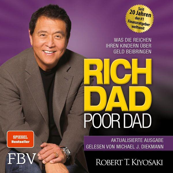 Robert T. Kiyosaki|Rich Dad Poor Dad (Was die Reichen ihren Kindern über Geld beibringen)