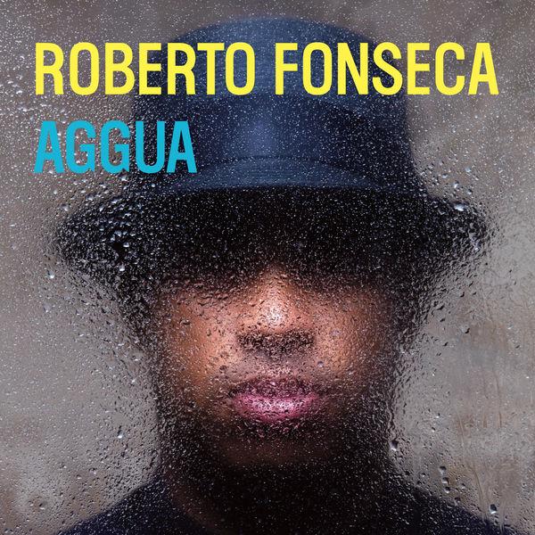 Roberto Fonseca - Aggua