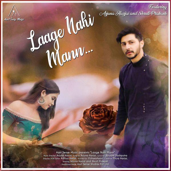 Arjuna Harjai and Shruti Prakash - Laage Nahi Mann