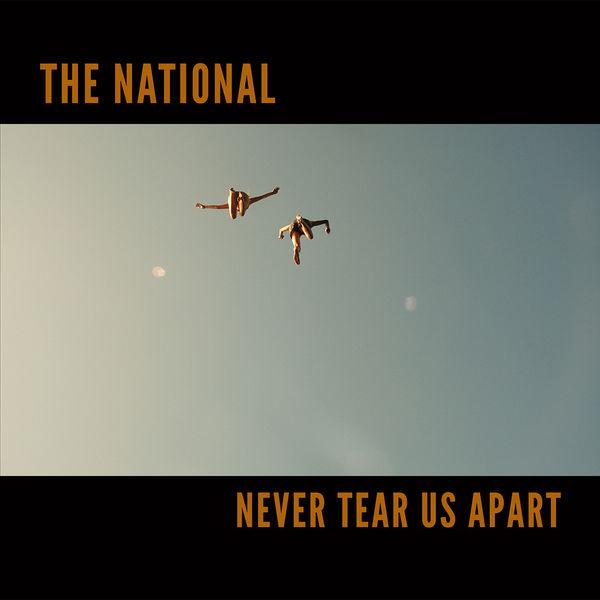 The National - Never Tear Us Apart