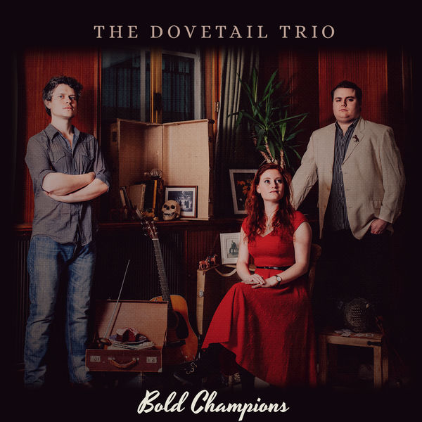 The Dovetail Trio - Bold Champions