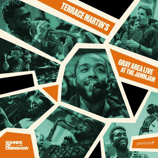 Terrace Martin - Sounds of Crenshaw & Jammcard present: Terrace Martin's Gray Area Live at the JammJam