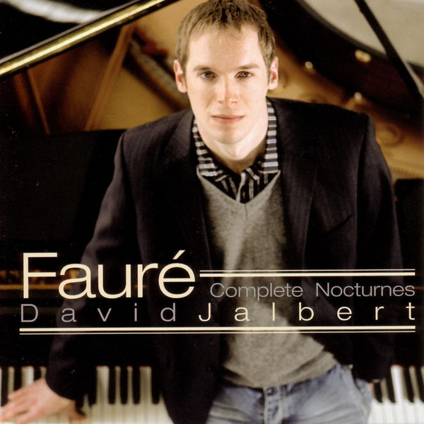 Gabriel Fauré - Faure: Complete Nocturnes - David Jalbert