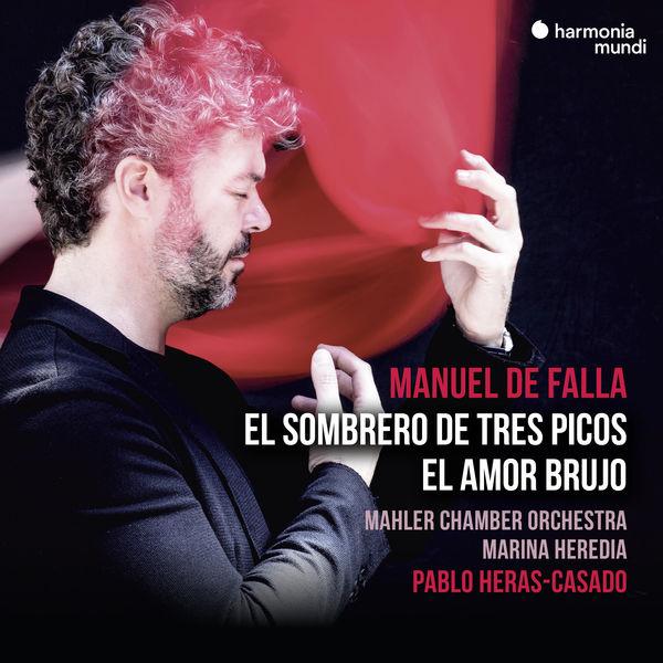 Pablo Heras-Casado - Falla: El sombrero de tres picos & El amor brujo