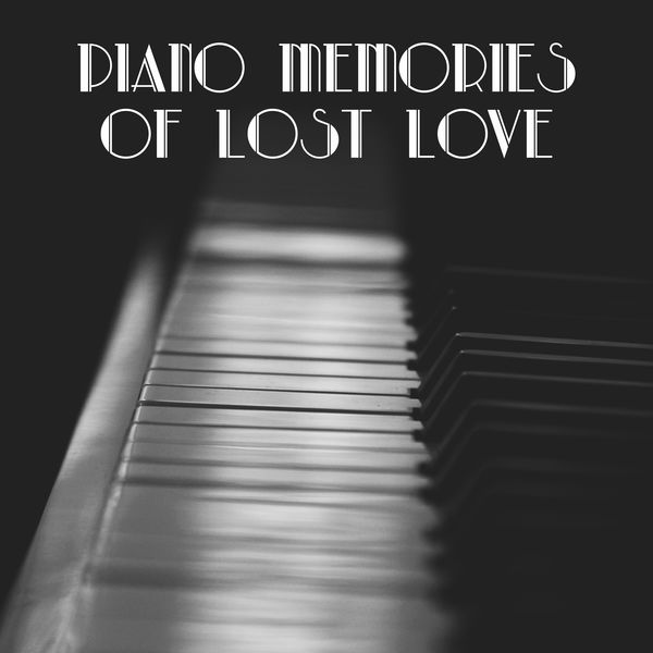 Piano Memories of Lost Love: 15 Sentimental & Sad Piano Jazz
