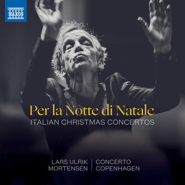 Concerto Copenhagen - Per la notte di Natale: Italian Christmas Concertos
