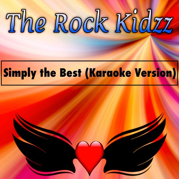The Rock Kidzz - Simply the Best (Karaoke Version)
