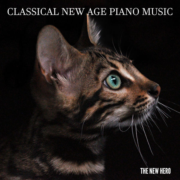 Classical New Age Piano Music - The New Hero