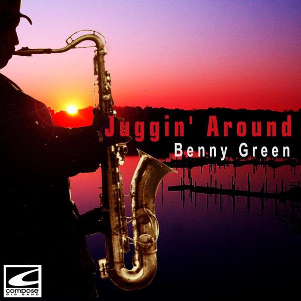 Benny Green - Juggin' Around