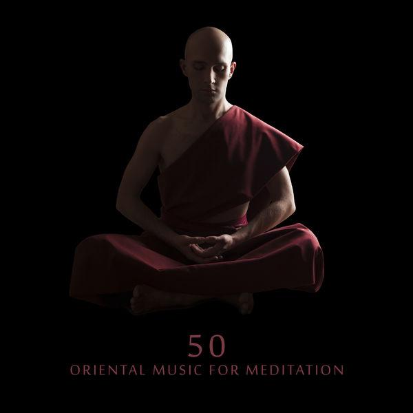 Spiritual Music Collection - 50 Oriental Music for Meditation - Self-Awareness, Concentration, Balance, Spiritual Peace, Harmony and Tuning