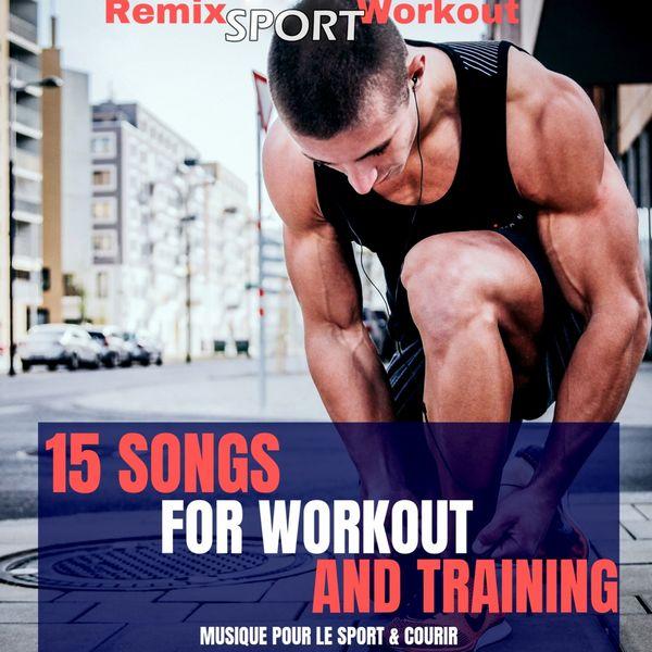 Remix Sport Workout - 15 Songs for Workout & Fitness (Musique Pour Le Sport & Courir)
