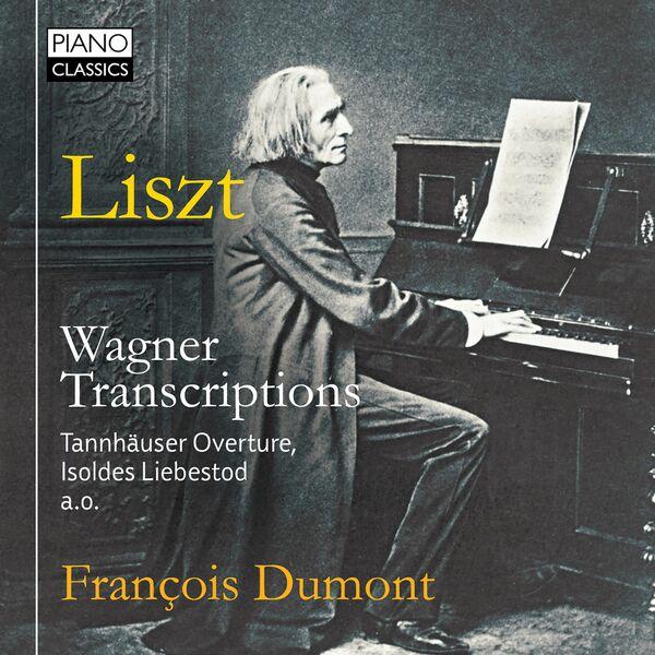 François Dumont - Liszt: Wagner Transcriptions
