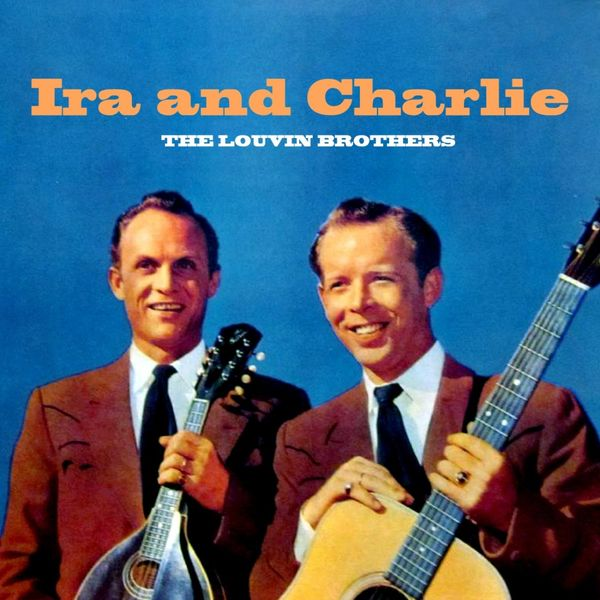 The Louvin Brothers - Ira & Charlie