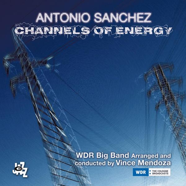 Antonio Sánchez - Channels Of Energy