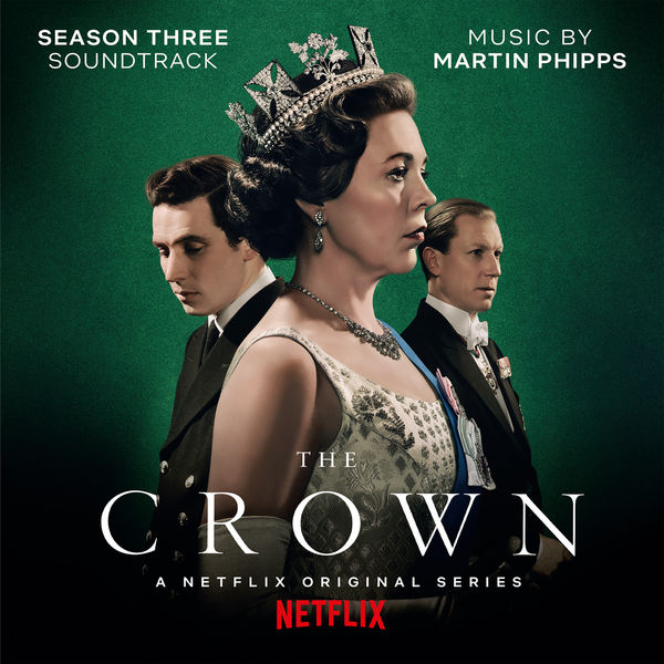 Martin Phipps - The Crown: Season Three (Soundtrack from the Netflix Original Series)