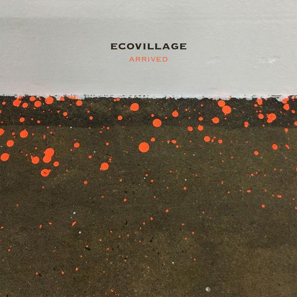 Ecovillage - Arrived