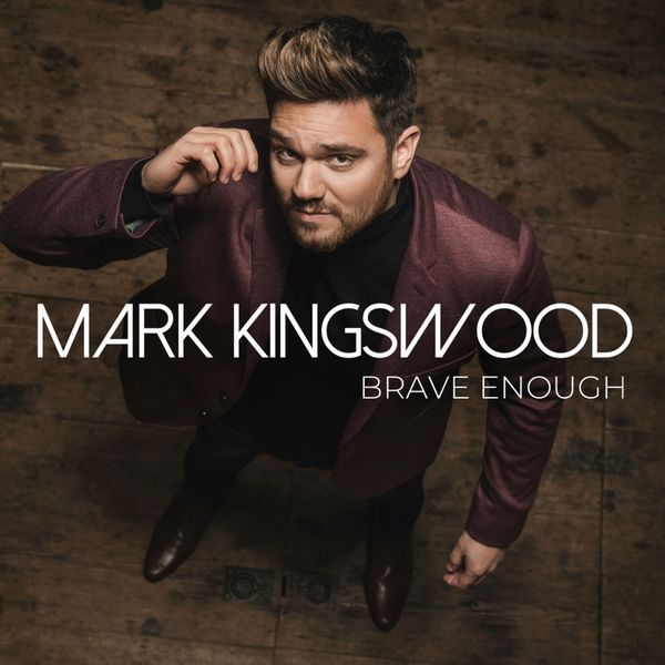 Mark Kingswood - Brave Enough