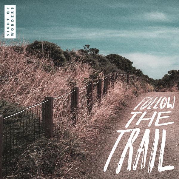 Sight of Wonders - Follow the Trail
