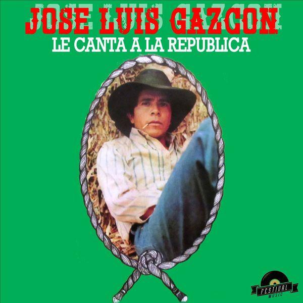 Jose Luis Gazcon - Le Canta a la Republica