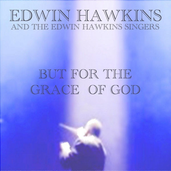 Edwin Hawkins - But For the Grace of God (Hip Hop)