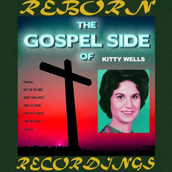 Kitty Wells - The Gospel Side Of Kitty Wells (HD Remastered)