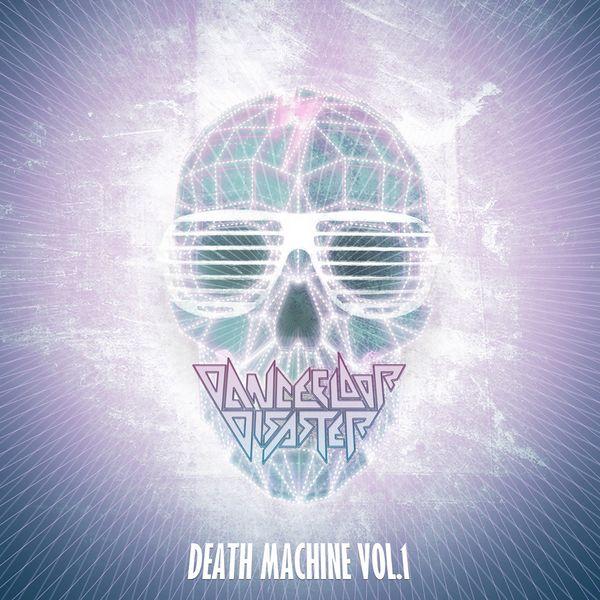 Dancefloor Disaster - Death Machine, Vol. 1