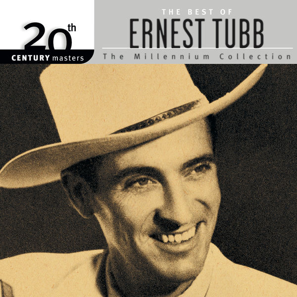 Ernest Tubb - 20th Century Masters: The Millennium Collection: Best Of Ernest Tubb