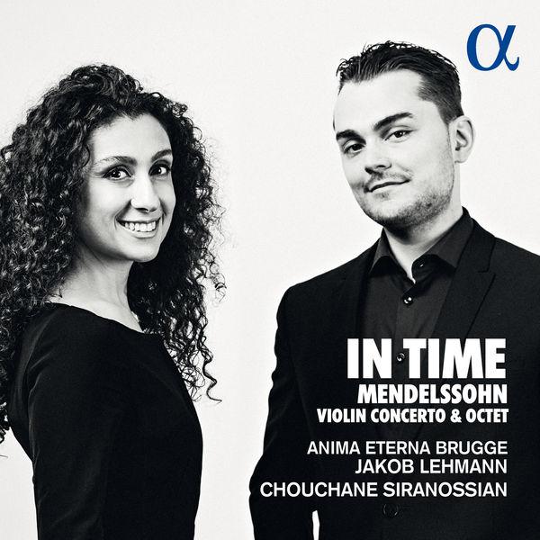 Chouchane Siranossian - Mendelssohn : In Time (Violin Concerto & Octet)