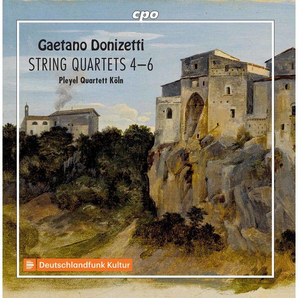 Pleyel Quartett Köln - Donizetti: String Quartets Nos. 4-6