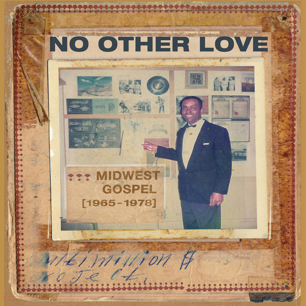 Various Artists - No Other Love: Midwest Gospel (1965-1978)
