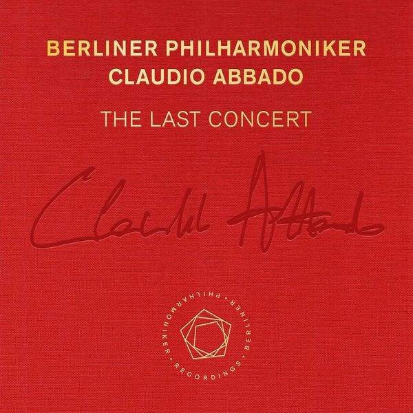 Berliner Philharmoniker - Claudio Abbado: The Last Concert