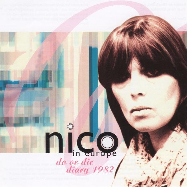 Nico - In Europe Do or Die Diary 1982