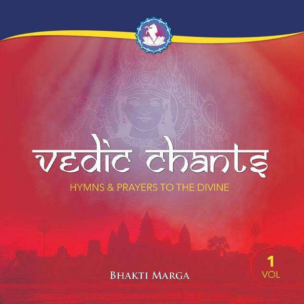 Bhakti Marga - Vedic Chants, Vol. 1: Hymns & Prayers to the Divine