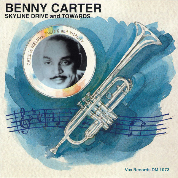 Benny Carter - Skyline Drive and Towards
