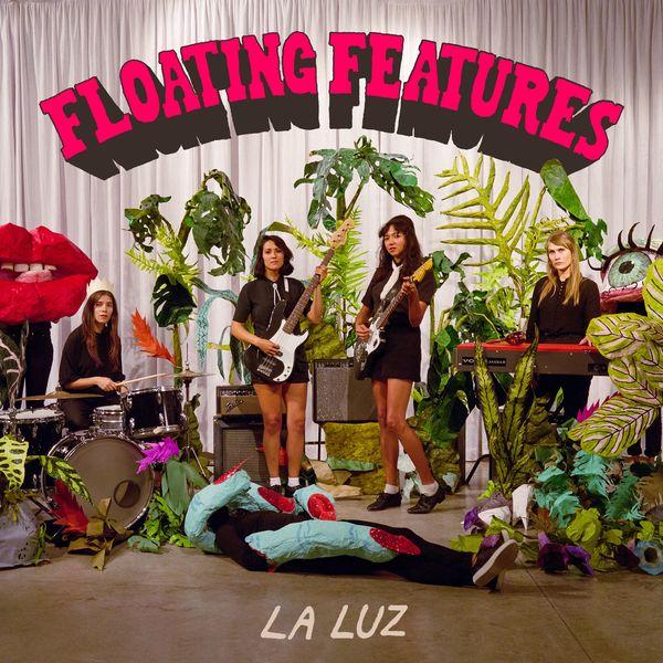 La Luz|Floating Features