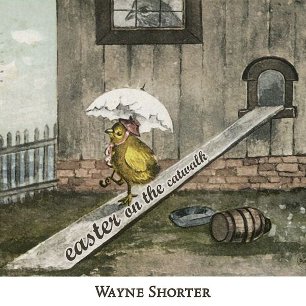 Wayne Shorter - Easter on the Catwalk