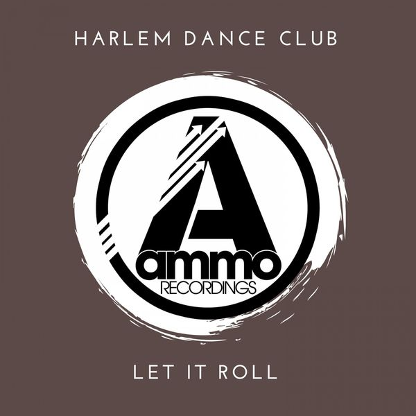 Harlem Dance Club - Let It Roll