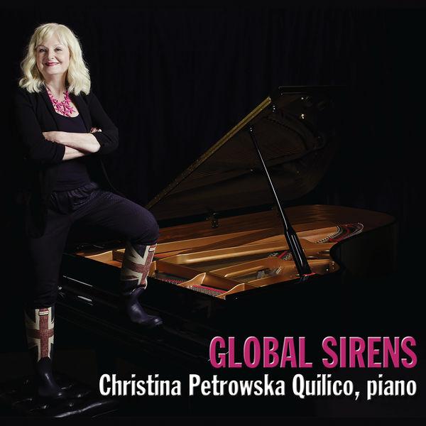 Christina Petrowska-Quilico - Global Sirens