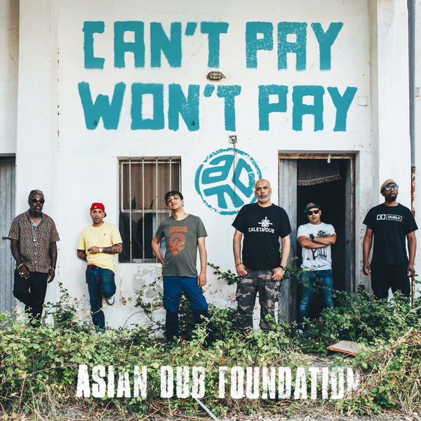 Asian Dub Foundation - Can't Pay Won't Pay