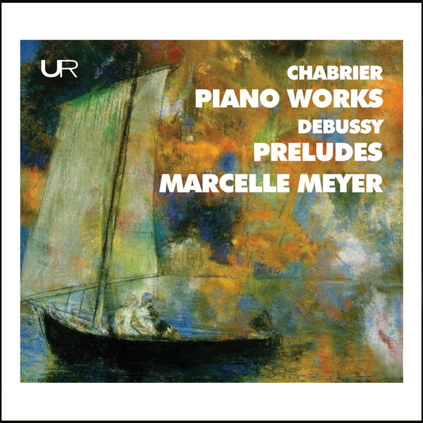 Marcelle Meyer - Chabrier & Debussy: Piano Works