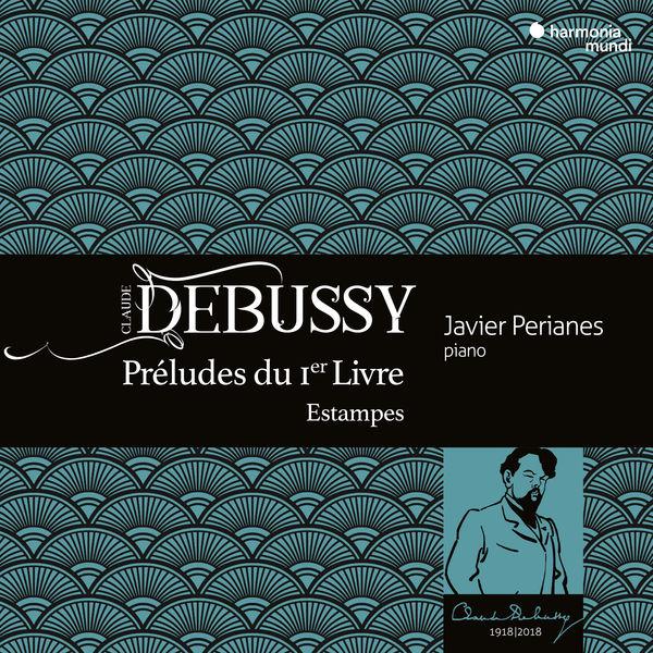 Javier Perianes - Debussy : Préludes du 1er Livre - Estampes