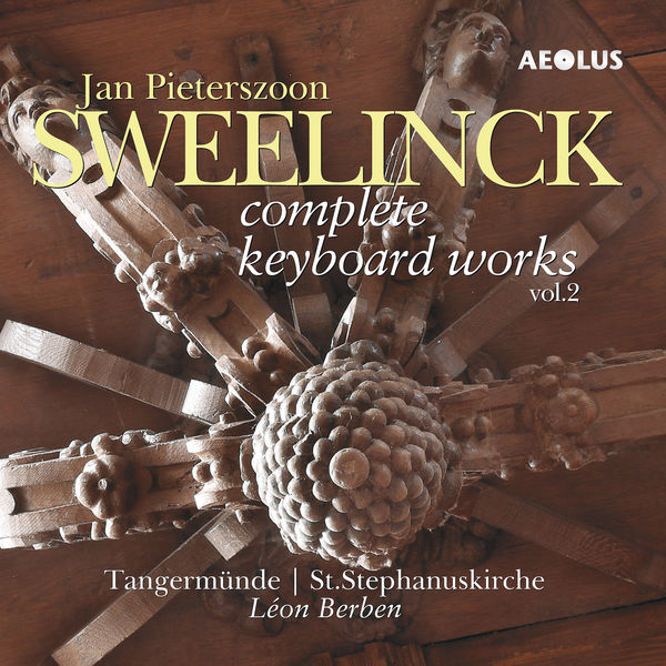 Léon Berben - Jan Pieterszoon Sweelinck: Complete Keyboard Works Vol. 2