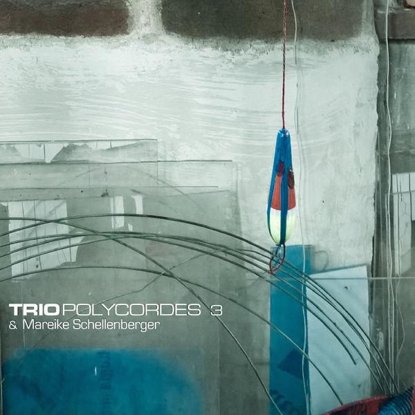 Trio Polycordes - Trio Polycordes & Mareike Schellenberger, Vol. 3