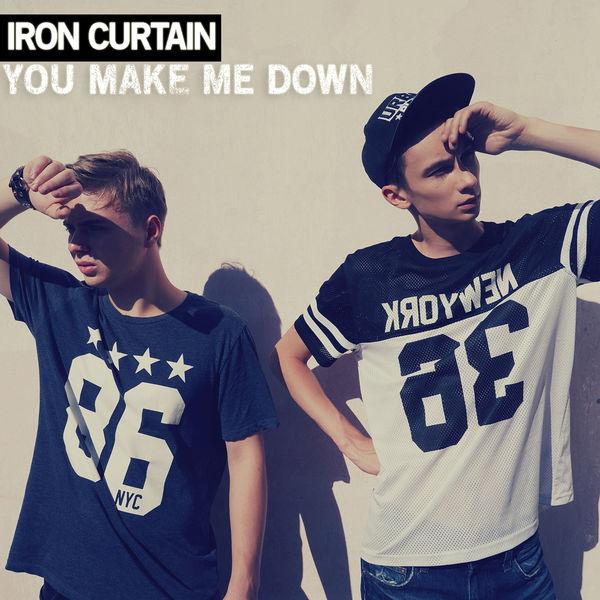 Iron Curtain - You Make Me Down