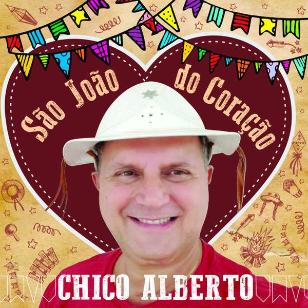 Chico Alberto - São João Do Coração