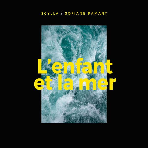 Scylla & Sofiane Pamart - L'enfant et la mer