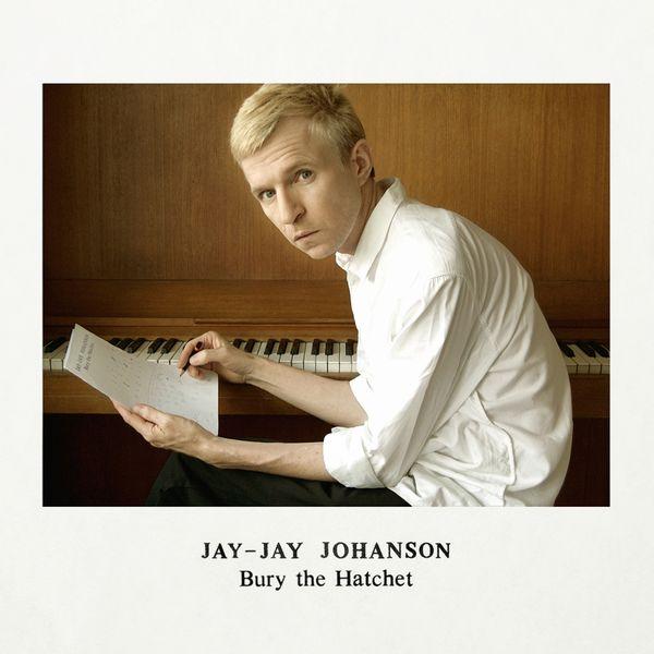 Jay-Jay Johanson - Bury the Hatchet