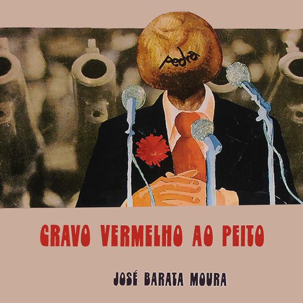 Jose Barata-Moura - Cravo Vermelho ao Peito