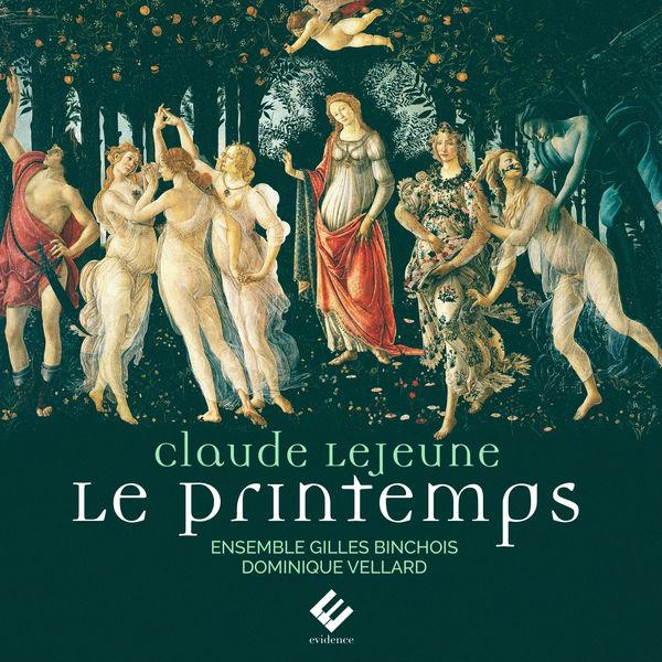 Ensemble Gilles Binchois - Claude Le Jeune : Le Printemps